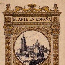 Libros antiguos: EL ARTE EN ESPAÑA Nº34 - CATEDRAL DE SEGOVIA - ÁNGEL DOTOS Y MUNICIO. 48 ILUSTRACIONES. ED.THOMAS. Lote 48687879