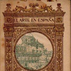 Libros antiguos: EL ARTE EN ESPAÑA Nº22 - EL ESCORIAL II - JOSÉ RAMÓN MÉLIDA. 48 ILUSTRACIONES. ED.THOMAS. CIRCA 1930. Lote 48687929