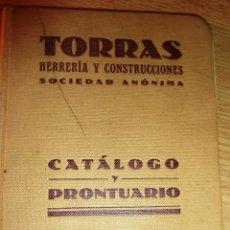 Libros antiguos: CATALOGO PERFILES LAMINADOS . TORRAS HERRERIA Y CONSTRUCCIONES 1928 HIERROS VIGAS ANDAMIAJE COLON FO. Lote 180343591