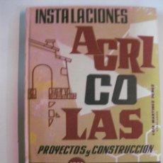 Libros antiguos: INSTALACIONES AGRICOLAS PROYECTOS Y CONSTRUCCION. MONOGRAFIAS CEAC CONSTRUCCION Y ARQUITECTURA.1962. Lote 49123897