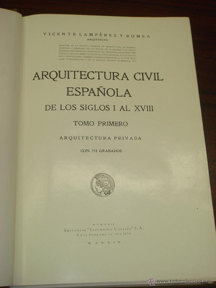 Libros antiguos: ARQUITECTURA CIVIL ESPAÑOLA DE LOS SIGLOS I AL XVIII. 1922. 2 TOMOS. VICENTE LAMPEREZ Y ROMEA - Foto 3 - 32169008