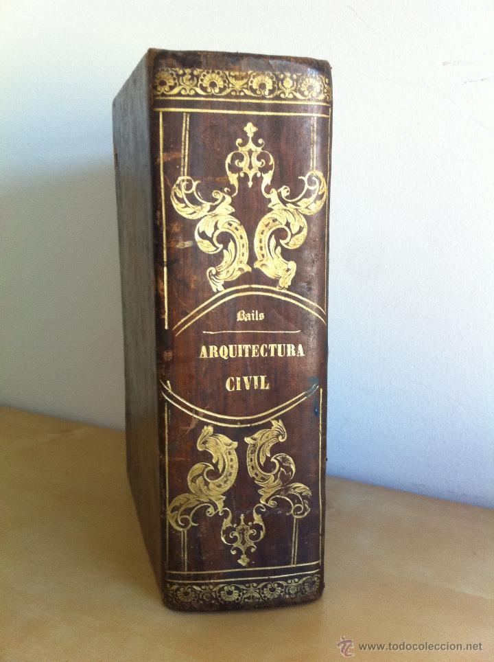Libros antiguos: ARQUITECTURA CIVIL. ELEMENTOS DE MATEMÁTICA. D.BENITO BAILS. TOMO IX. PARTE I. AÑO 1796. ILUSTRADO. - Foto 5 - 49918044