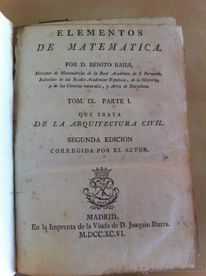 Libros antiguos: ARQUITECTURA CIVIL. ELEMENTOS DE MATEMÁTICA. D.BENITO BAILS. TOMO IX. PARTE I. AÑO 1796. ILUSTRADO. - Foto 16 - 49918044