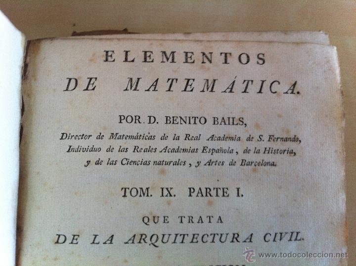 Libros antiguos: ARQUITECTURA CIVIL. ELEMENTOS DE MATEMÁTICA. D.BENITO BAILS. TOMO IX. PARTE I. AÑO 1796. ILUSTRADO. - Foto 18 - 49918044