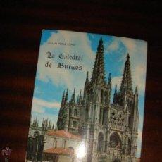 Libros antiguos: LIBRO LA CATEDRAL DE BURGOS . Lote 46671523