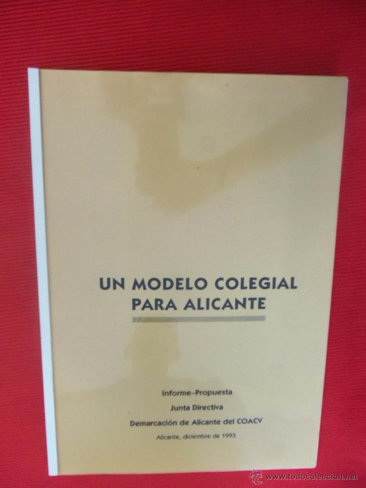 UN MODELO COLEGIAL PARA ALICANTE - DEMARCACIÓN DE ALICANTE DEL COACV (Libros Antiguos, Raros y Curiosos - Bellas artes, ocio y coleccion - Arquitectura)