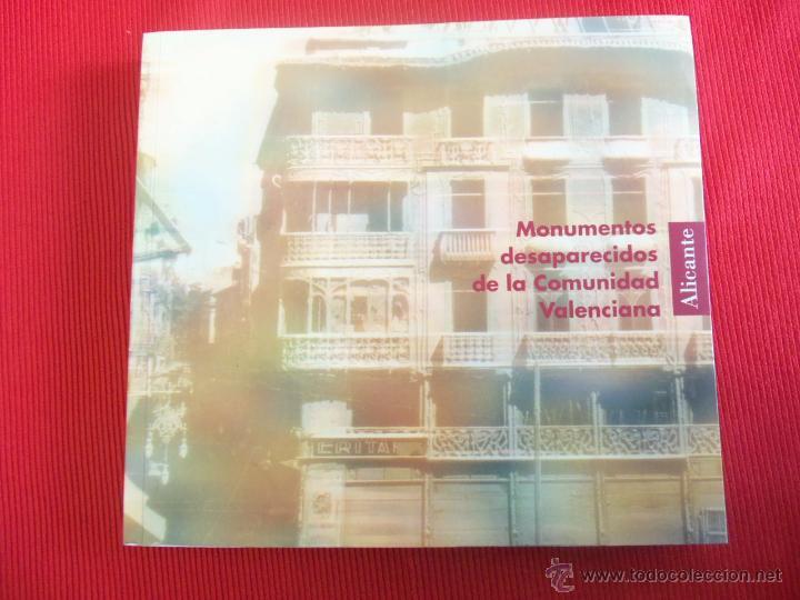 MONUMENTOS DESAPARECIDOS DE LA COMUNIDAD VALENCIANA - ALICANTE (Libros Antiguos, Raros y Curiosos - Bellas artes, ocio y coleccion - Arquitectura)