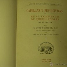 Libros antiguos: CAPILLAS Y SEPULTURAS DEL REAL CONVENTO DE PREDICADORES DE VALENCIA III TOMOS. Lote 50947605