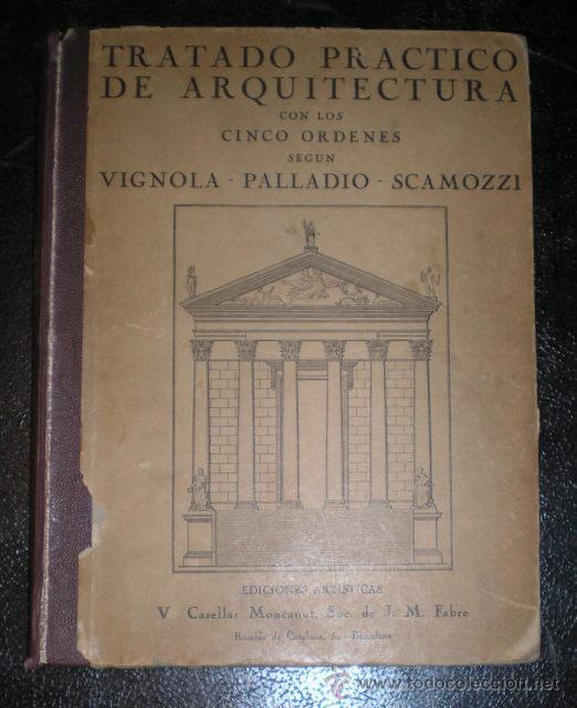 Libros antiguos: COLL Y MARCH: TRATADO PRACTICO DE ARQUITECTURA CON LOS CINCO ORDENES SEGUN VIGNOLA-PALADIO-SCAMOZZI - Foto 2 - 51172568
