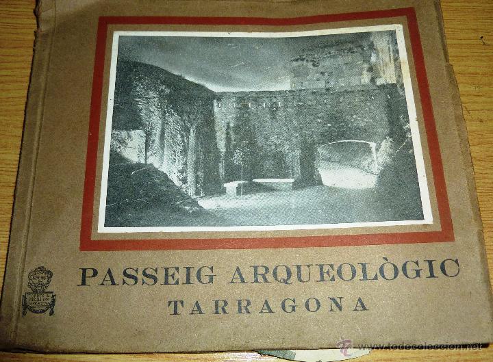 LIBRO PASSEIG ARQUEOLOGIC TARRAGONA ARQUEOLOGIA . IMP TORRES I VIRGILI FOTOS , TARRACO 1935 (Libros Antiguos, Raros y Curiosos - Bellas artes, ocio y coleccion - Arquitectura)