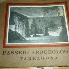 Libros antiguos: LIBRO PASSEIG ARQUEOLOGIC TARRAGONA ARQUEOLOGIA . IMP TORRES I VIRGILI FOTOS , TARRACO 1935. Lote 51652972