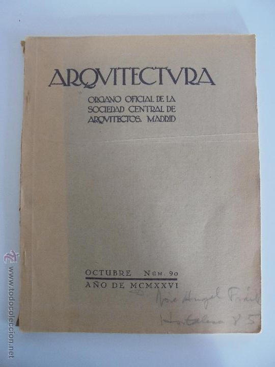 Libros antiguos: ARQUITECTURA ORGANO OFICIAL DE LA SOCIEDAD CENTRAL DE ARQUITECTOS DE MADRID.VER FOGRAFIAS. 3 REVISTA - Foto 21 - 51690313