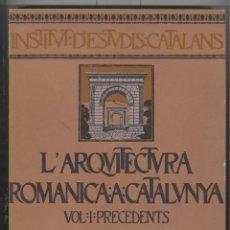 Libros antiguos: PUIG Y CADAFACH.L'ARQUITECTURA ROMANICA A CATALUNYA.VOL.1 PRECEDENTS. IEC 1909. ED.FASCÍMIL 1983. Lote 52026658