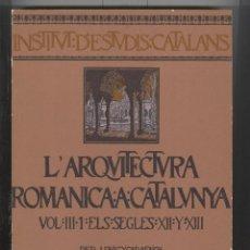 Libros antiguos: PUIG Y C.L'ARQUITECTURA ROMANICA A CATALUNYA.VOL.III.1 SEGLESXII-XIII. IEC 1909. ED.FASCÍMIL 1983. Lote 52026709