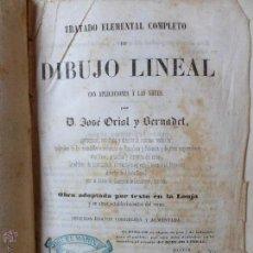 Libros antiguos: TRATADO ELEMENTAL... DE DIBUJO LINEAL CON APLICACIONES A LAS ARTES. JOSÉ ORIOL BERNADET. AÑO 1850. Lote 54389694