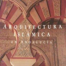 Libros antiguos: ARQUITECTURA ISLÁMICA EN ANDALUCÍA - TASCHEN. Lote 52698267