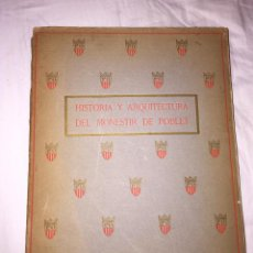 Libros antiguos: HISTORIA Y ARQUITECTURA DEL MONESTIR DE POBLET, LLUIS DOMENECH I MONTANER 1925. Lote 52734373