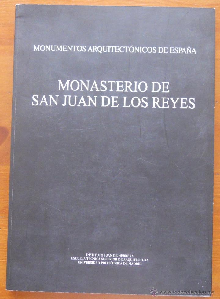 MONASTERIO SAN JUAN DE LOS REYES, MONUMENTOS ARQUITECTONICOS DE ESPAÑA (Libros Antiguos, Raros y Curiosos - Bellas artes, ocio y coleccion - Arquitectura)