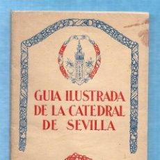 Libros antiguos: GUIA ILUSTRADA DE LA CATEDRAL DE SEVILLA - AÑO 1930 - SANTOS Y OLIVERA, BALBINO. Lote 52873423