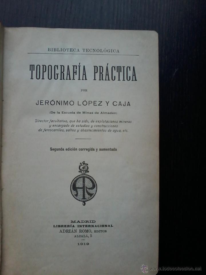 TOPOGRAFIA PRACTICA .JERONIMO LOPEZ Y CAJA . 1919. MAPAS Y PLANOS DESPLEGABLES. (Libros Antiguos, Raros y Curiosos - Bellas artes, ocio y coleccion - Arquitectura)