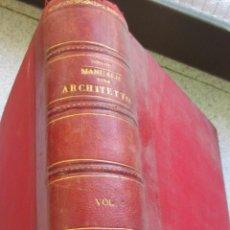 Libros antiguos: MANUALE DE L'ARCHITETTO VOLUME 1 PARTE 1 DANIELE DONGHI UNIONE TIPOGRAFICO AÑO 1906. Lote 53433049