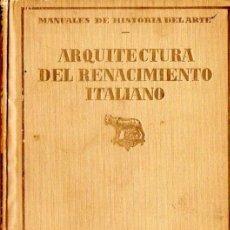 Libros antiguos: RÁFOLS : ARQUITECTURA DEL RENACIMIENTO ITALIANO (SEIX BARRAL, 1926). Lote 53806745