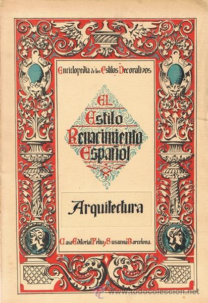 EL ESTILO RENACIMIENTO ESPAÑOL ARQUITECTURA (Libros Antiguos, Raros y Curiosos - Bellas artes, ocio y coleccion - Arquitectura)