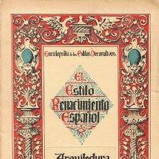 Libros antiguos: EL ESTILO RENACIMIENTO ESPAÑOL ARQUITECTURA . Lote 53908184