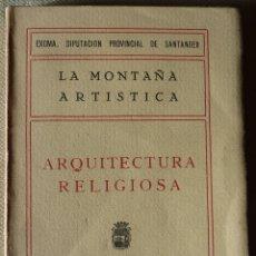 Libros antiguos: ELÍAS ORTIZ DE LA TORRE. LA MONTAÑA ARTÍSTICA. ARQUITECTURA RELIGIOSA.. Lote 53949146