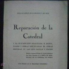 Libros antiguos: REPARACION DE LA CATEDRAL OVIEDO 1931. Lote 54026952