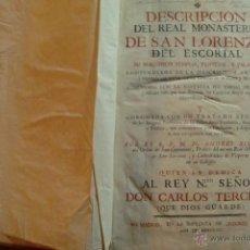 Libros antiguos: DESCRIPCIÓN DEL REAL MONASTERIO DE SAN LORENZO DEL ESCORIAL, SU MAGNÍFICO TEMPLO, PANTEÓN, Y PALACIO. Lote 54039410
