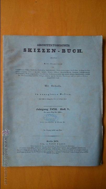 ARCHITEKTONISCHES SKIZEN-BUCH. 1873 HEFT V CXXII. 6 LÁMINAS LITOGRÁFICAS (Libros Antiguos, Raros y Curiosos - Bellas artes, ocio y coleccion - Arquitectura)