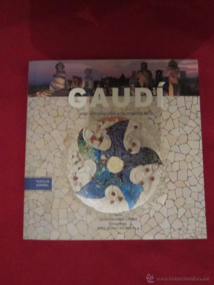 GAUDI , INTRODUCCIÓN A SU ARQUITECTURA. (Libros Antiguos, Raros y Curiosos - Bellas artes, ocio y coleccion - Arquitectura)