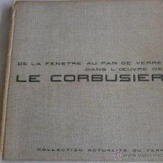 Libros antiguos: AU PAN DE VERRE DANS L´OEUVRE DE LE CORBUSIER. Lote 40808503