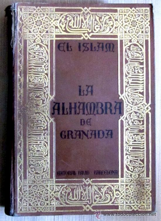 EL ISLAM. LA ALHAMBRA DE GRANADA. 1929 (Libros Antiguos, Raros y Curiosos - Bellas artes, ocio y coleccion - Arquitectura)