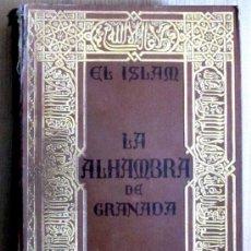 Libros antiguos: EL ISLAM. LA ALHAMBRA DE GRANADA. 1929. Lote 54805042