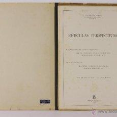 Libros antiguos: 6306 - RETICULAS PERSPECTIVAS. ALZAMORA ABREU. EDIT. DOSSAT. 1960.. Lote 49430887