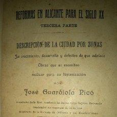 Libros antiguos: REFORMAS EN ALICANTE PARA EL SIGLO XX POR JOSE GUARDIOLA PICO ALICANTE 1909 PRIMERA EDICIÓN MUY RARA. Lote 56325878