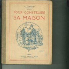 Libros antiguos: POUR CONSTRUIRE SA MAISON. M. BOURNIQUEL. Lote 57224563