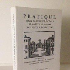 Libros antiguos: SABBATTINI: PRATIQUE POUR FABRIQUER SCENES ET MACHINES DE THEATRE. (FAC (ESCENOGRAFÍA TEATRO BARROCO. Lote 184917550