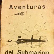 Libros antiguos: AVENTURAS DEL SUBMARINO ALEMÁN PIO BAROJA SEUDONIMO JGN 1917 1ª EDICIÓN PRIMERA GUERRA MUNDIAL. Lote 57685583