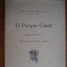 Libros antiguos: EL PARQUE GUELL. MEMORIA DESCRIPTIVA. ASOCIACIÓN ARQUITECTOS DE CATALUÑA. BARCELONA, 1903.. Lote 57924375