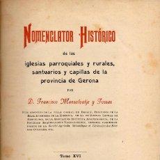 Libros antiguos: NOMENCLATOR HISTÓRICO IGLESIAS PARROQUIALES Y RURALES, SANTUARIOS Y CAPILLAS PROVINCIA GERONA. 1908. Lote 58607414