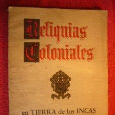 Libros antiguos: LUIS WALLPHER: - RELIQUIAS COLONIALES EN TIERRA DE LOS INCAS - (BUENOS AIRES, 1949) (NUMERADO). Lote 60451343