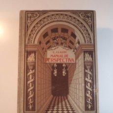 Libros antiguos: MANUAL DE PERSPECTIVA. POR EL ING. CLAUDI, CLAUDIO. GUSTAVO GILI EDITOR, BARCELONA, 1925.. Lote 60561651
