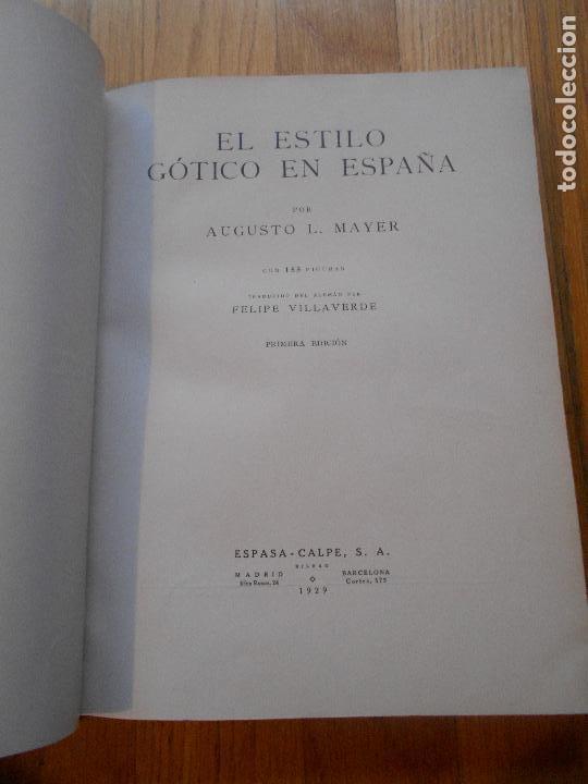 Libros antiguos: LOTE 2 LIBROS, AUGUSTO L,MAYER, EL ESTILO ROMANICO EN ESPAÑA Y EL ESTILO GOTICO EN ESPAÑA 1 EDICION - Foto 6 - 62536752