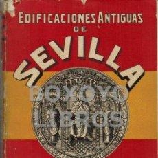 Libros antiguos: DE LA VEGA Y SANDOVAL, JUAN. EDIFICACIONES ANTIGUAS DE SEVILLA. CONCRETOS DATOS HISTÓRICOS, ARTÍSTI. Lote 64198099