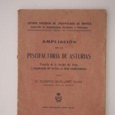 Libros antiguos: AMPLIACION DE LA PISCIFACTORIA DE ASTURIAS POR EUGENIO GUALLART, MADRID 1911. Lote 67852993