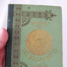 Libros antiguos: 1898 - LAS BELLAS ARTES EN ESPAÑA POR J. MANJARRES - 5ª EDICION - ILUSTRADA CON 100 GRABADOS. Lote 68685845