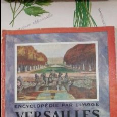 Libros antiguos: VERSAILLES - ENCYCLOPÉDIE PAR L´IMAGE - 1925 - LIBRAIRIE HACHETTE. Lote 70234665